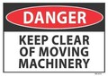 Danger Keep Clear of Moving Machinery