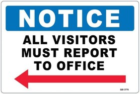 Notice - All Visitors Report To Office (Arrow)
