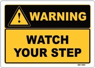 Warning - Watch Your Step Sign