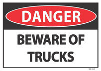 Danger Beware of Trucks